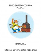 RATOCHEL - TODO EMPEZÓ CON UNA PIZZA...