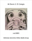 ruti3003 - Mi Diario 2: El Colegio