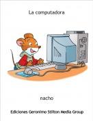 nacho - La computadora