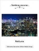 RatiLuna - .·Sombras oscuras·._ - ·2· - _
