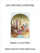 FRANCY LA LETTRICE - UNA STRATOPICA AVVENTURA