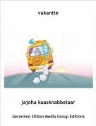 jajoha kaasknabbelaar - vakantie