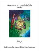 Borji - Algo pasa en Lugubria 2da parte
