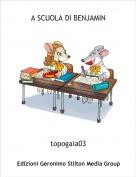 topogaia03 - A SCUOLA DI BENJAMIN