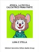 LUNA E STELLA - JESSICA, LA PICCOLA CALCIATRICE-PRIMA PARTE