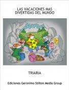 TRIARIA - LAS VACACIONES MAS DIVERTIDAS DEL MUNDO