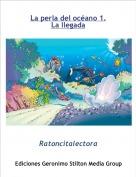 Ratoncitalectora - La perla del océano 1.La llegada
