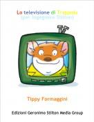 Tippy Formaggini - Lo televisione di Trappola (per Ingegnere Stilton)