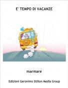 marmare - E' TEMPO DI VACANZE