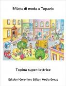 Topina super-lettrice - Sfilata di moda a Topazia