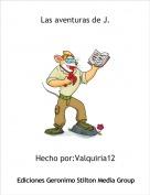 Hecho por:Valquiria12 - Las aventuras de J.