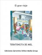 TERATONCITA DE MIEL - El gran viaje