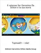 Topinas01--->Ale! - Il valoroso Ser Geronimo Da Stilton e la sua storia