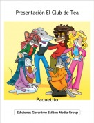 Paquetito - Presentación El Club de Tea