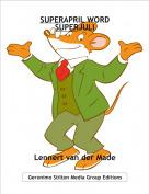Lennert van der Made - SUPERAPRIL WORDSUPERJULI