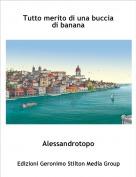 Alessandrotopo - Tutto merito di una buccia di banana