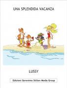 LUSSY - UNA SPLENDIDA VACANZA