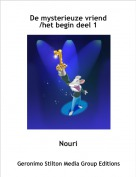 Nouri - De mysterieuze vriend/het begin deel 1