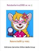 Ratoncita00 (y más) - Ratobailarina2008 se va :(