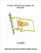 rori0802 - el garn dia de los juegos en Ratonia