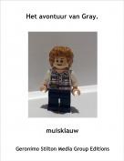 muisklauw - Het avontuur van Gray.