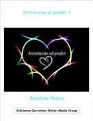 Ratolina Ratisa - Aventuras al poder 1