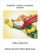 Gabry Spaccone - SuperGer contro i computer animati