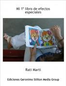 Rati Marti - MI 1º libro de efectos especiales