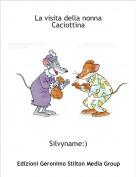Silvyname:) - La visita della nonna Caciottina