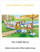 TEA CUORE BELLO - UNA GIORNATA A ETNALAND
