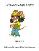 MAIMUZU - LA VIDA DE PANDORA 2.PARTE
