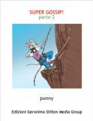 punny - SUPER GOSSIP!parte 2