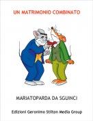 MARIATOPARDA DA SGUINCI - UN MATRIMONIO COMBINATO