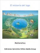 Maitanetxu - El misterio del lago