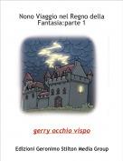 gerry occhio vispo - Nono Viaggio nel Regno della Fantasia:parte 1