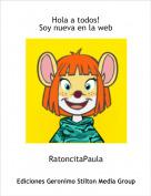 RatoncitaPaula - Hola a todos!Soy nueva en la web