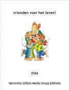 ziza - vrienden voor het leven!