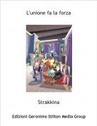 Strakkina - L'unione fa la forza
