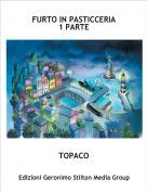 TOPACO - FURTO IN PASTICCERIA1 PARTE