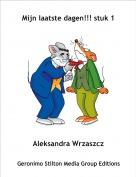 Aleksandra Wrzaszcz - Mijn laatste dagen!!! stuk 1