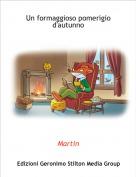 Martin - Un formaggioso pomerigio d'autunno