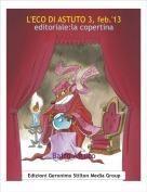 Baffo Astuto - L'ECO DI ASTUTO 3, feb.'13editoriale:la copertina