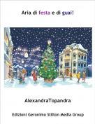 AlexandraTopandra - Aria di festa e di guai!