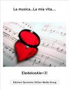 EledolceAle<3! - La musica..La mia vita...