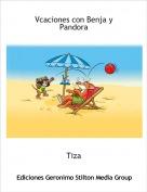 Tiza - Vcaciones con Benja y Pandora