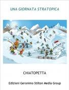 CHIATOPETTA - UNA GIORNATA STRATOPICA