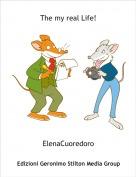 ElenaCuoredoro - The my real Life!
