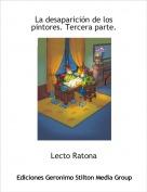 Lecto Ratona - La desaparición de los pintores. Tercera parte.