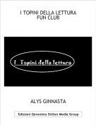 ALYS GINNASTA - I TOPINI DELLA LETTURAFUN CLUB