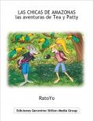 RatoYo - LAS CHICAS DE AMAZONASlas aventuras de Tea y Patty